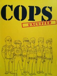 Cops Uncuffed Script